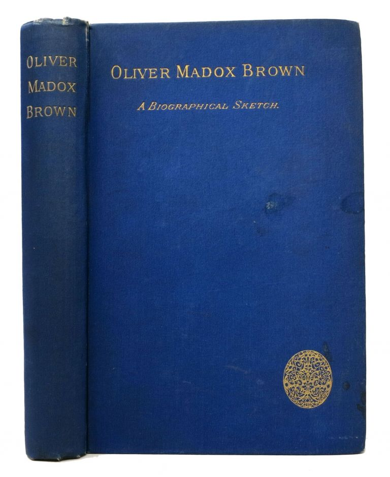 OLIVER MADOX BROWN. A Biographical Sketch. 1855 - 1874. John H. Brown Ingram, Oliver Maddox - Subject, 1855 - 1874.