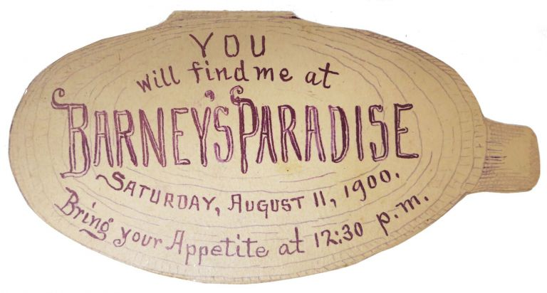 YOU WILL FIND ME At BARNEY'S PARADISE SATURDAY, AUGUST 11, 1900. BRING YOUR APPETITE At 12:30 p.m. Die Cut Dinner Invitation.