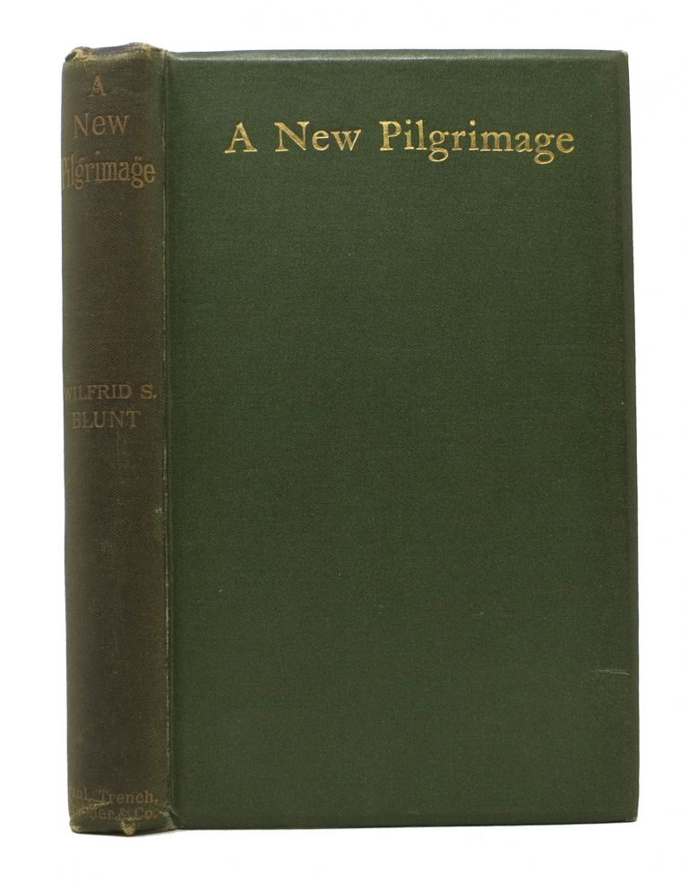 A NEW PILGRIMAGE, And Other Poems. Wilfrid Scawen Blunt, 1840 - 1922.