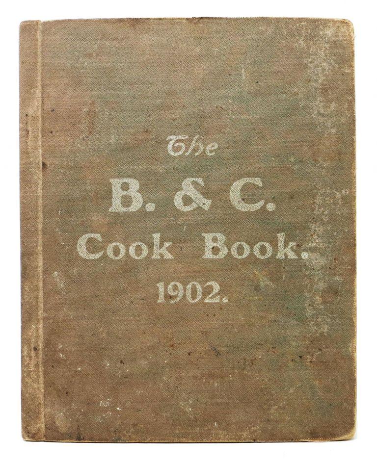 The B. & C. COOK BOOK. 1902. [Cover title]. Product Sponsored Cookery Book.