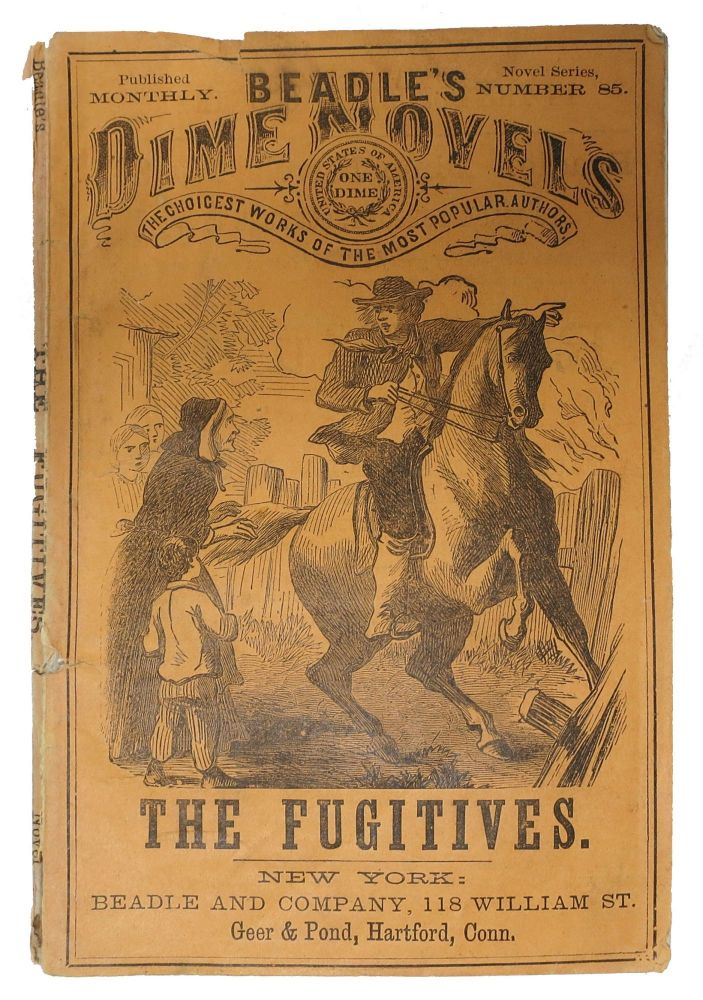 The FUGITIVES; or, The Quaker Scout of Wyoming. A Tale of the Massacre of 1778. Beadle's Dime Novels. No. 85. Edward Ellis, ylvester. 1840 - 1916.