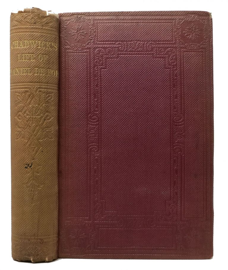 The LIFE And TIMES Of DANIEL DE FOE: with Remarks Digressive and Discursive. Daniel . Chadwick Defoe, William, 1660 - 1731.