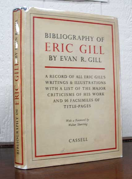Bibliography of ERIC GILL.; With a Foreward by Walter Shewring. Evan R. Gill.