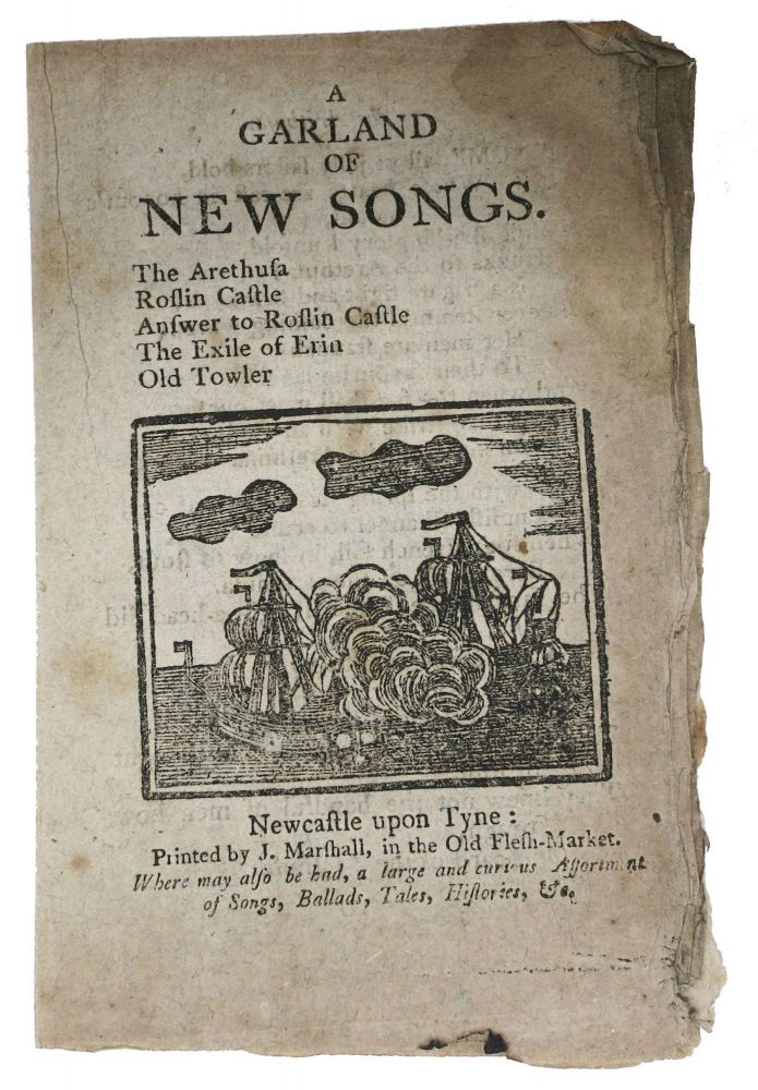 A GARLAND Of NEW SONGS. The Arethusa. Roslin Castle. Answer to Roslin Castle. The Exile of Rein. Old Towler. 18th C. Songster.