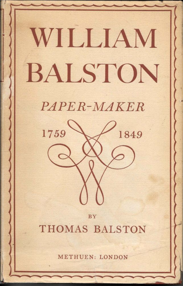 WILLIAM BALSTON Paper Maker 1759 - 1849. Thomas Balston.