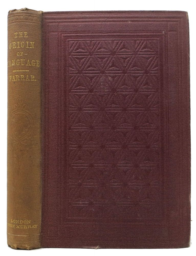 An ESSAY On The ORIGIN Of LANGUAGE,; Based on Modern Researches, and Especially on the Works of M. Renan. Frederic . Renan Farrar, M. - An Fluence, illiam. 1831 - 1903, Ernest. 1823 - 1892.