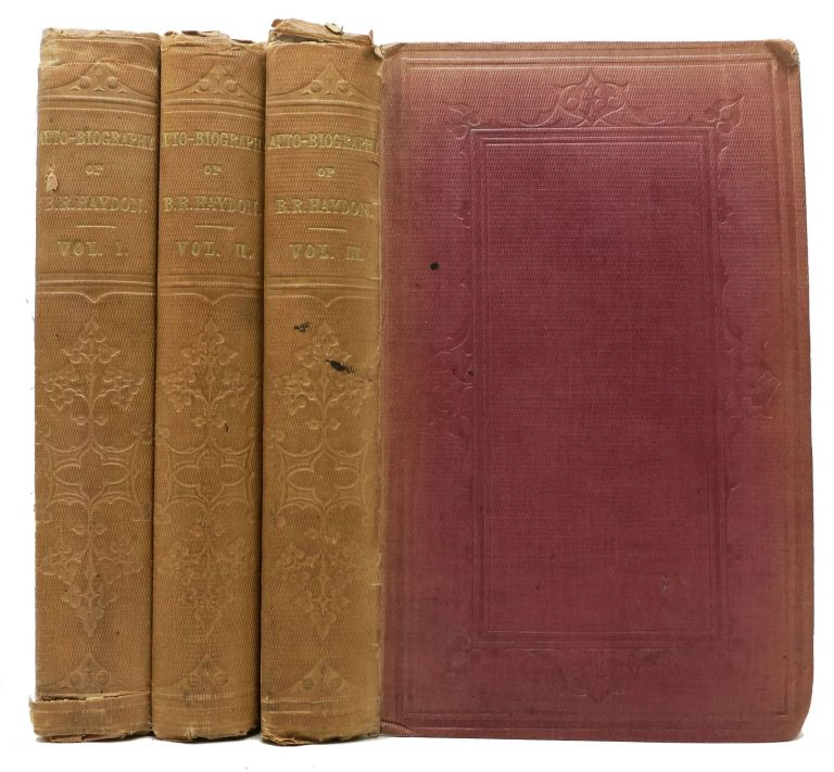 LIFE Of BENJAMIN ROBERT HAYDON, Historical Painter, from His Autobiography and Journals.; Edited and Compiled by Tom Taylor, of the Inner Temple, Esq. In Three Volumes. Benjamin Robert - Subject. Taylor Haydon, Tom -, Compiler.