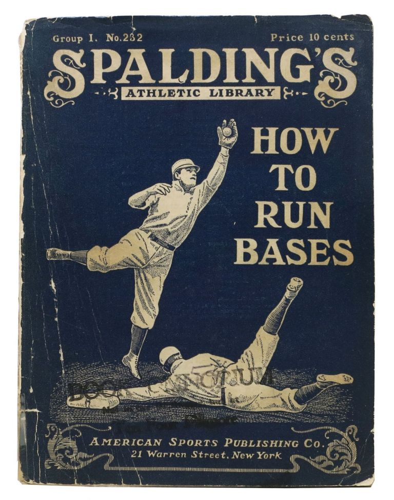 HOW To RUN The BASES.; Spalding Athletic Library. Group I. No. 232. Price 10 cents. Baseball Literature, J. E. - Wray.