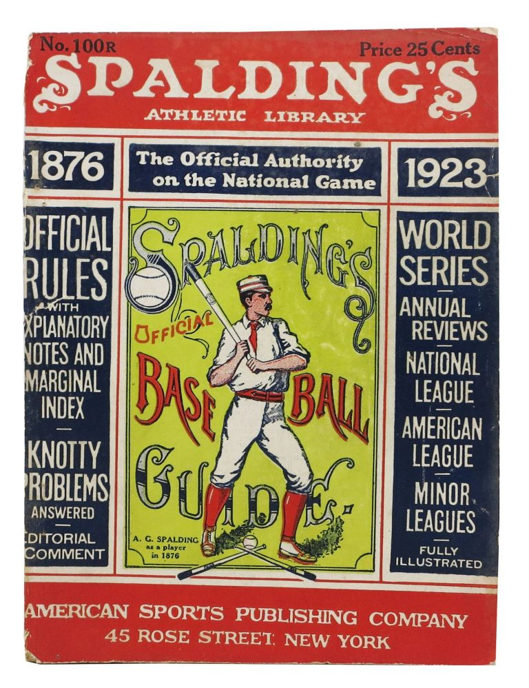 SPALDING'S OFFICIAL BASE BALL GUIDE. Forty-seventh Year. 1923.; Spalding's Athletic Library. No. 100R. Price 25 cents. Baseball Literature, John B. - Foster.