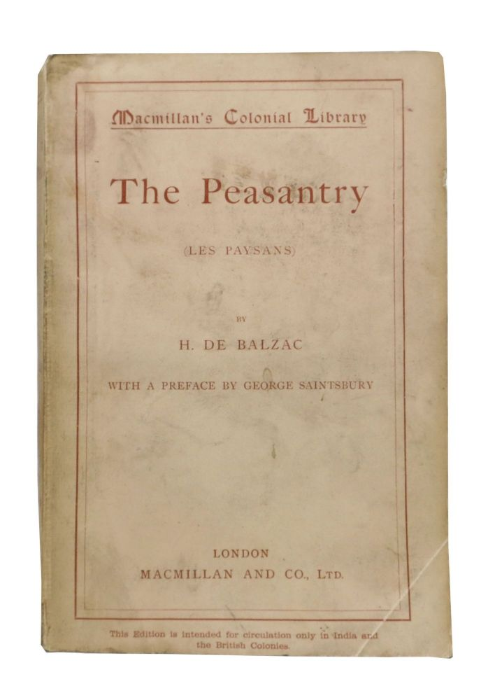 The PEASANTRY (Les Paysans).; Macmillan's Colonial Library No. 304. H. De. Marriage Balzac, Ellen -, George - Contributor Saintsbury.