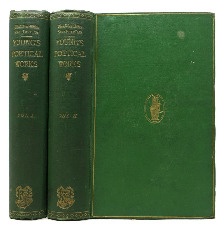 The POETICAL WORKS Of EDWARD YOUNG. In Two Volumes.; The Life of Edward Young, by the Rev. J. Mitford. The Aldine Edition of the British Poets. Edward. Mitford Young, Rev. J. - Contriburor.