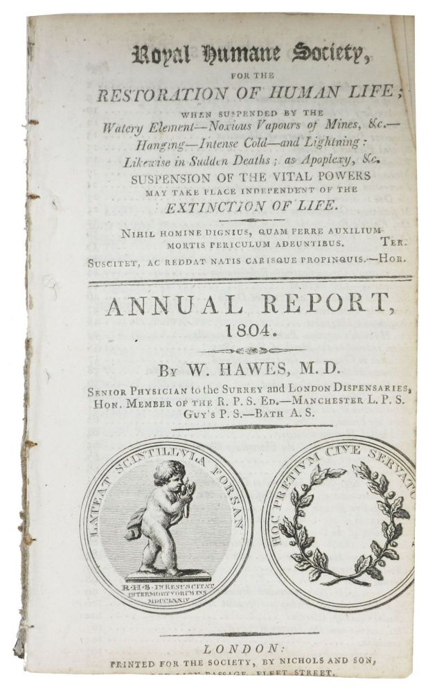 ROYAL HUMANE SOCIETY, For the Restoration of Human Life. Annual Report. 1804. W. Hawes, M. D.
