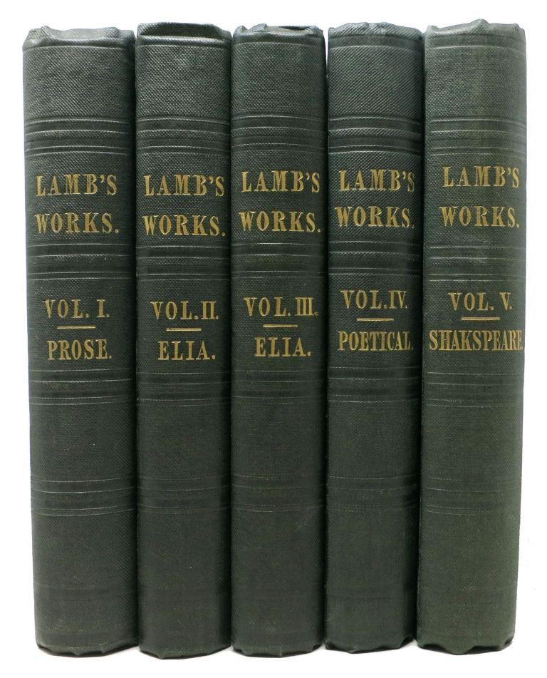 The PROSE WORKS Of CHARLES LAMB In Three Volumes. The POETICAL WORKS Of CHARLES LAMB. TALES From SHAKESPEARE. Charles Lamb, 1775 - 1834.