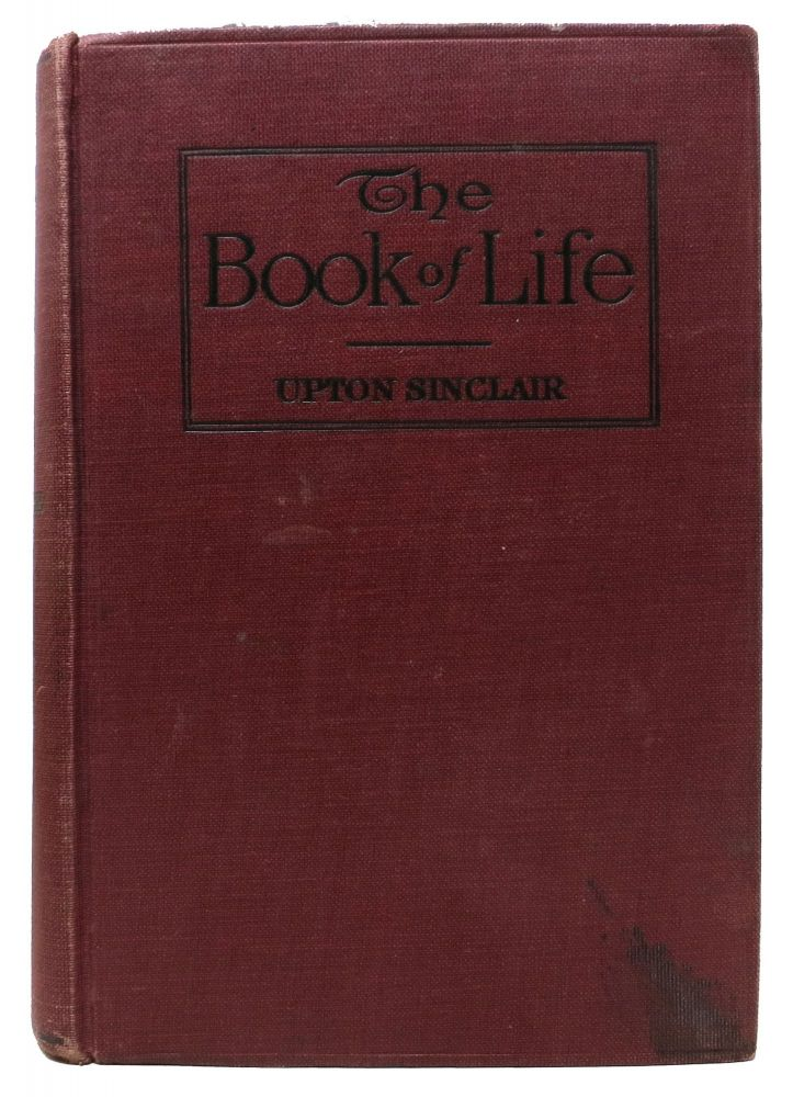 The BOOK Of LIFE.; Volume One: Mind and Body. Volume Two: Love and Society. Upton Sinclair, Beall. 1878 - 1968.