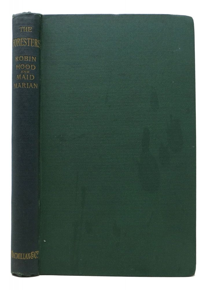 The FORESTERS. Robin Hood and Maid Marian. Alfred Lord Tennyson, 1809 - 1892.
