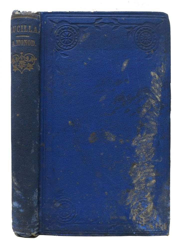 LUCILLA; or, The Reading of the Bible.; Translated from the French. Adolphe Monod, 1802 - 1856.