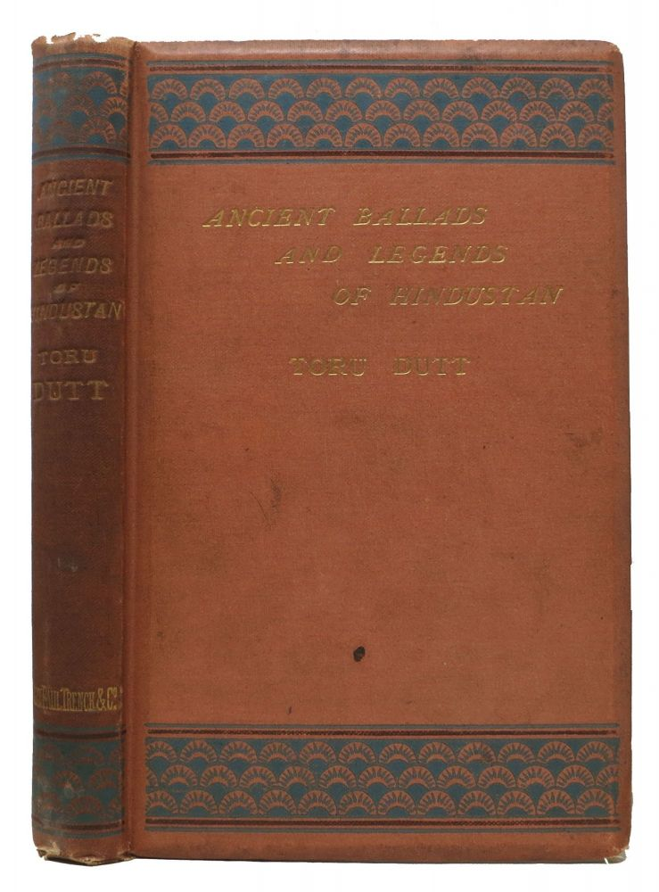 ANCIENT BALLADS And LEGENDS Of HINDUSTAN.; With an Introductory Memoir by Edmund W. Gosse. Toru . Gosse Dutt, Edmund W. - Contributor, 1856 - 1877, 1849 - 1828.
