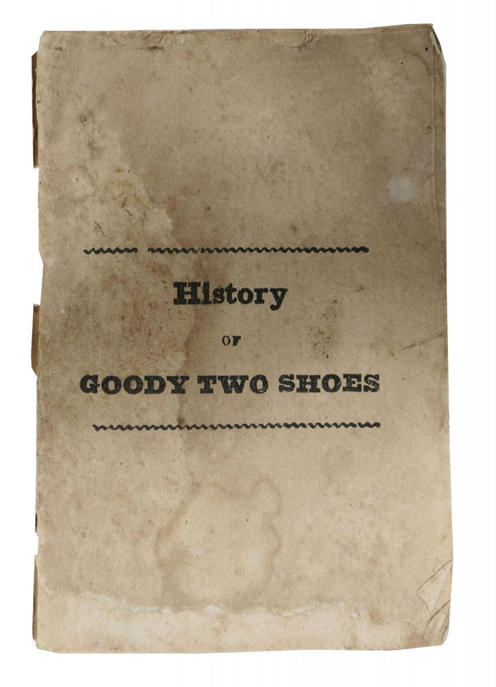 The HISTORY Of GOODY TWO SHOES.; Embellished with neat Engravings. Oliver ? Goldsmith.