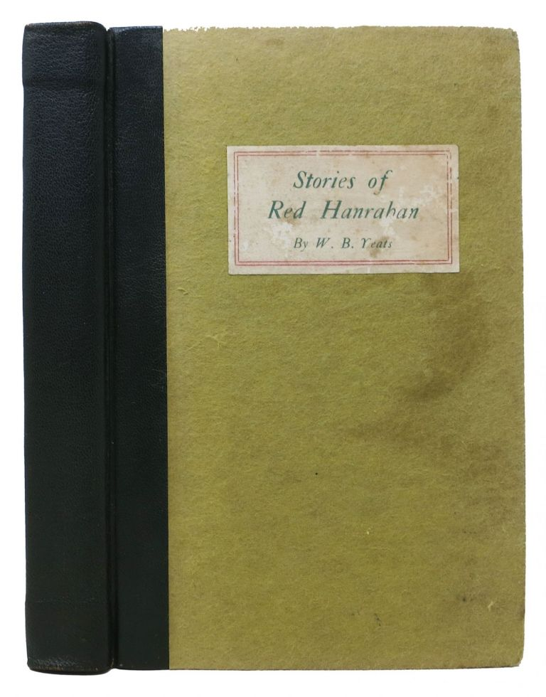 STORIES Of RED HANRAHAN. The SECRET ROSE. ROSA ALCHEMICA. William Butler. Sterling Yeats, George - Former Owner, 1869 - 1926.