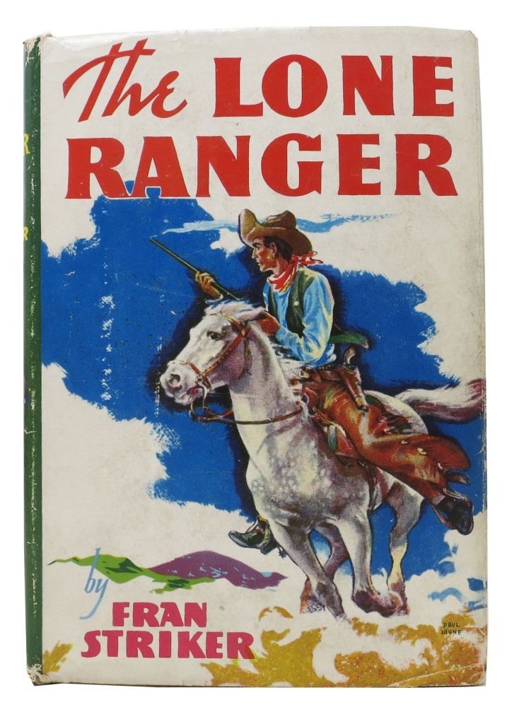 The LONE RANGER. Lone Ranger Series #1.; Based on the Famous Radio Adventure Series by Fran Striker. Fran Striker.