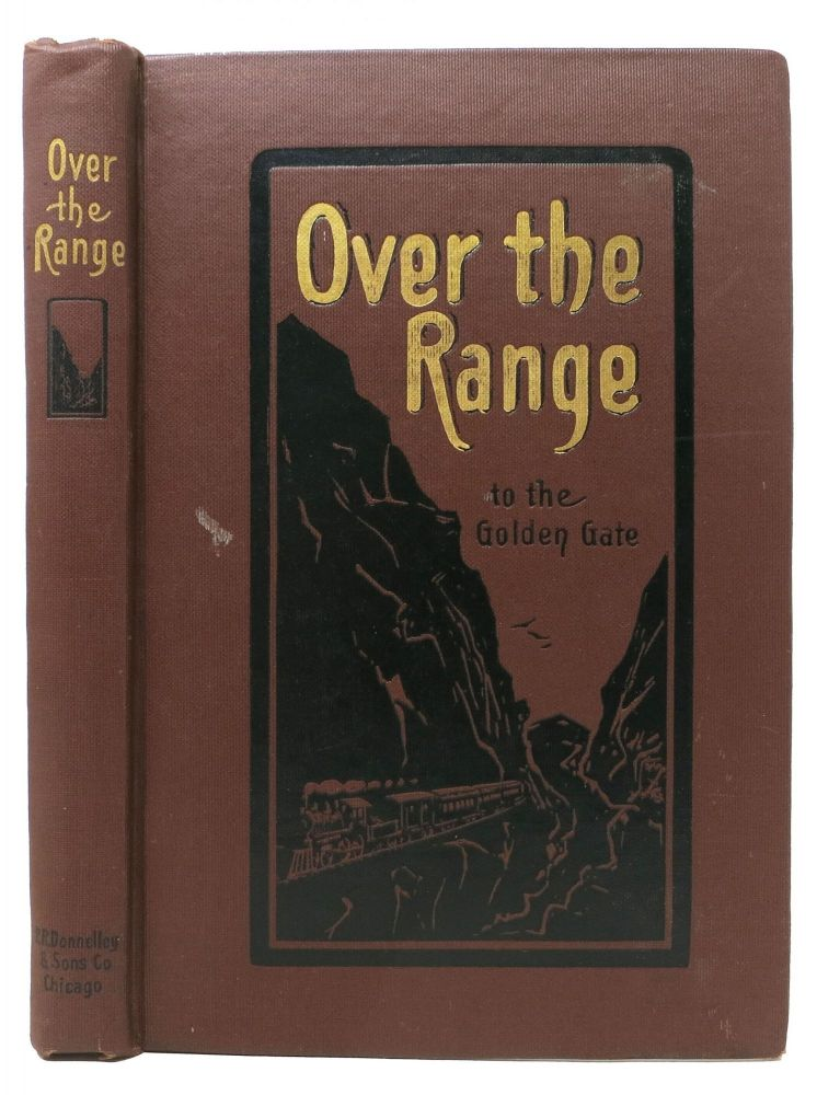 OVER THE RANGE To The GOLDEN GATE.; A Complete Tourist's Guide to Colorado, New Mexico, Utah, Nevada, California, Oregon, Puget Sound and the Great North-West. Revised to 1904 by C. E. Hooper. Stanley. Hooper Wood, C. E. - Contributor.