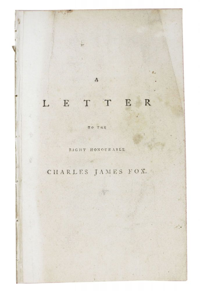 A LETTER To The RIGHT HONOURABLE CHARLES JAMES FOX, One of His Majesty's Principal Secretaries of State. Major John . Fox Scott, Charles James - Recipient, 1747 - 1819, 1749 - 1806.