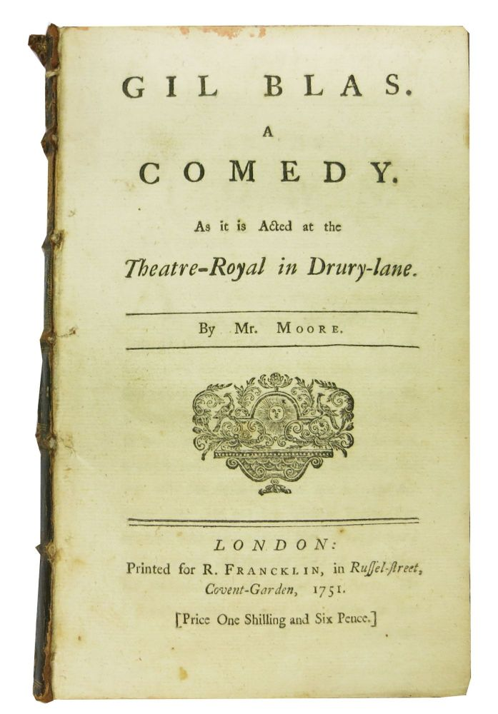 GIL BLAS. A Comedy.; As it is Acted at the Theatre-Royal in Drury-lane. Mr. . Garrick Moore, Alain René - Inspiration, David - Contributor. Le Sage, Edward. 1712 - 1757, 1717 - 1779, 1668 - 1747.