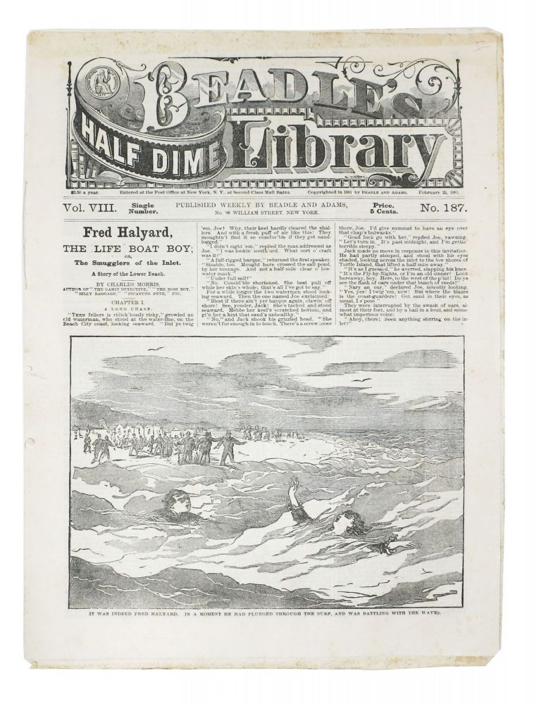 FRED HALYARD, The Life Boat Boy; or, The Smugglers of the Inlet. A Story of the Lower Beach.; Beadle's Half Dime Library. Vol VIII. No. 187. February 22, 1881. Charles Morris, 1833 - 1922.