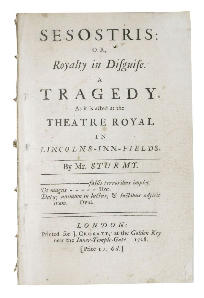 SESOSTRIS: or, Royalty in Disguise. A Tragedy. As It is Acted at the Theatre Royal in Lincoln-Inn-Fields. Sturmy Mr.