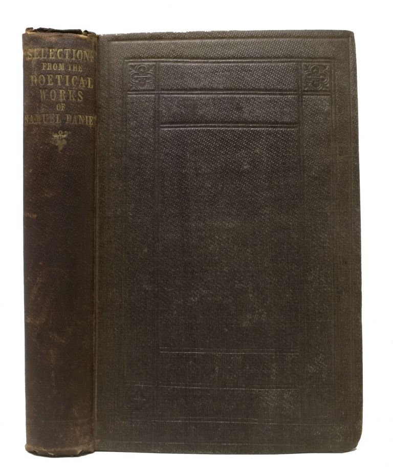 SELECTIONS From The POETICAL WORKS Of SAMUEL DANIEL, with Biographical Introduction, Notes, Etc. Samuel . Morris Daniel, John -, Arthur Thomas - Former Owner Quiller-Couch, 1562 - 1619, 1863 - 1944.