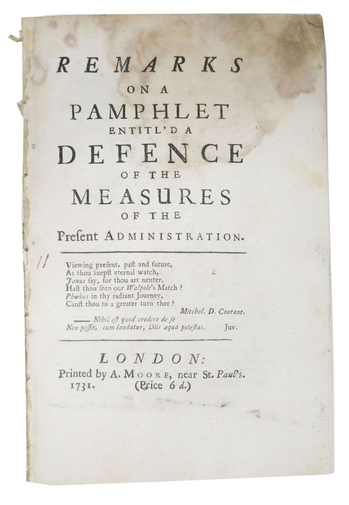 REMARKS On A PAMPHLET ENTITL'D A DEFENCE Of The MEASURES Of The PRESENT ADMINISTRATION. British History.