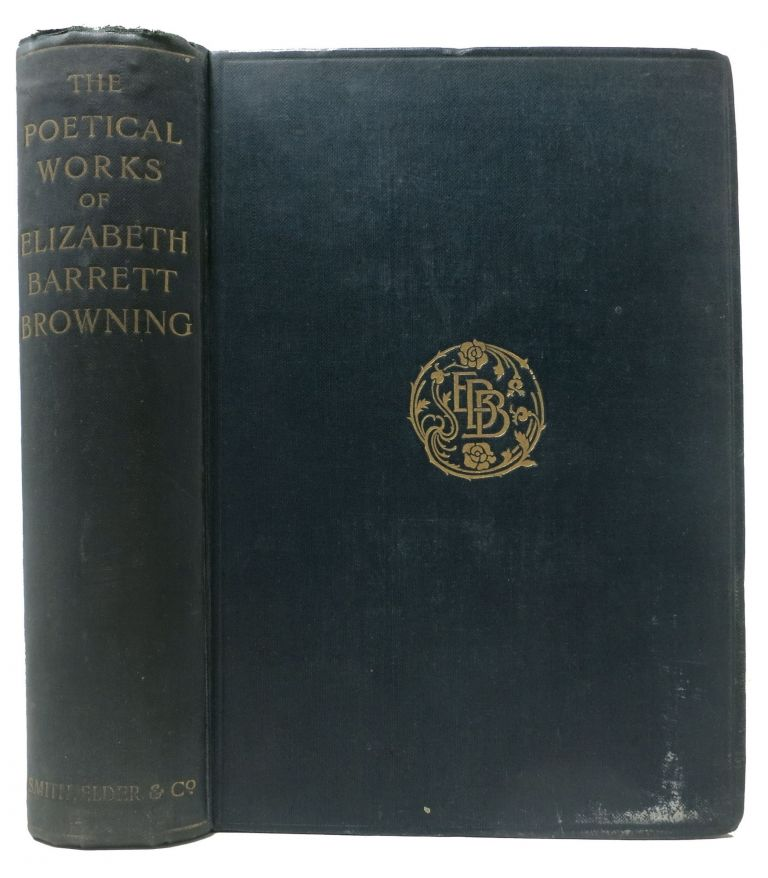 The POETICAL WORKS Of ELIZABETH BARRETT BROWNING. Elizabeth Barrett. Kenyon Browning, Frederic C. -, Arthur Thomas - Former Owner Quiller-Couch, 1863 - 1944.