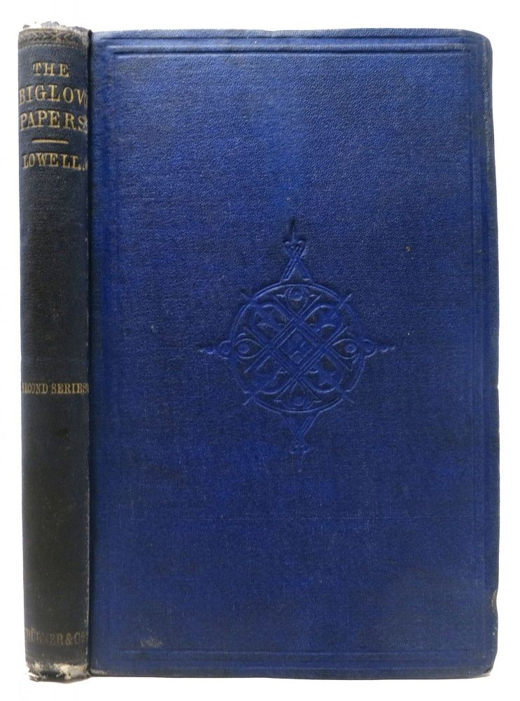 The BIGLOW PAPERS. Second Series. James Russell Lowell, 1819 - 1891.