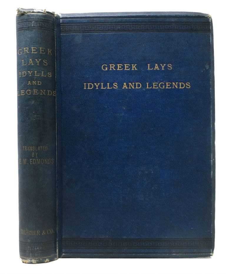 GREEK LAYS, IDYLLS, LEGENDS, &c. A Selection from Recent and Contemporary Poets.; Translated by E. M. Edmonds. With Introduction and Notes. Revised and Enlarged Edition. E. M. - Edmonds.