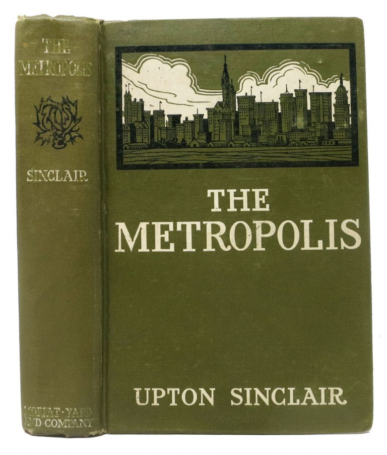 The METROPOLIS. Upton Sinclair, Beall. 1878 - 1968.