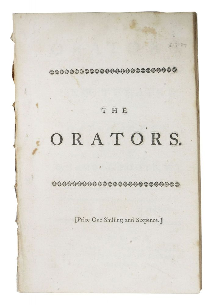 The ORATORS. As It Is Now Performing at the New Theatre in the Hay - Market.; Written by Samuel Foote, Esq. Samuel Foote, 1720 - 1777.
