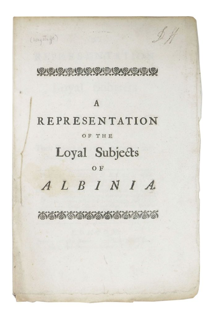 The REPRESENTATION Of The LOYAL SUBJECTS Of ALBINIA, to Their Sovereign, upon his Concluding a Treaty of Peace with his Foes. William. 1685 - 1725 Wagstaffe.