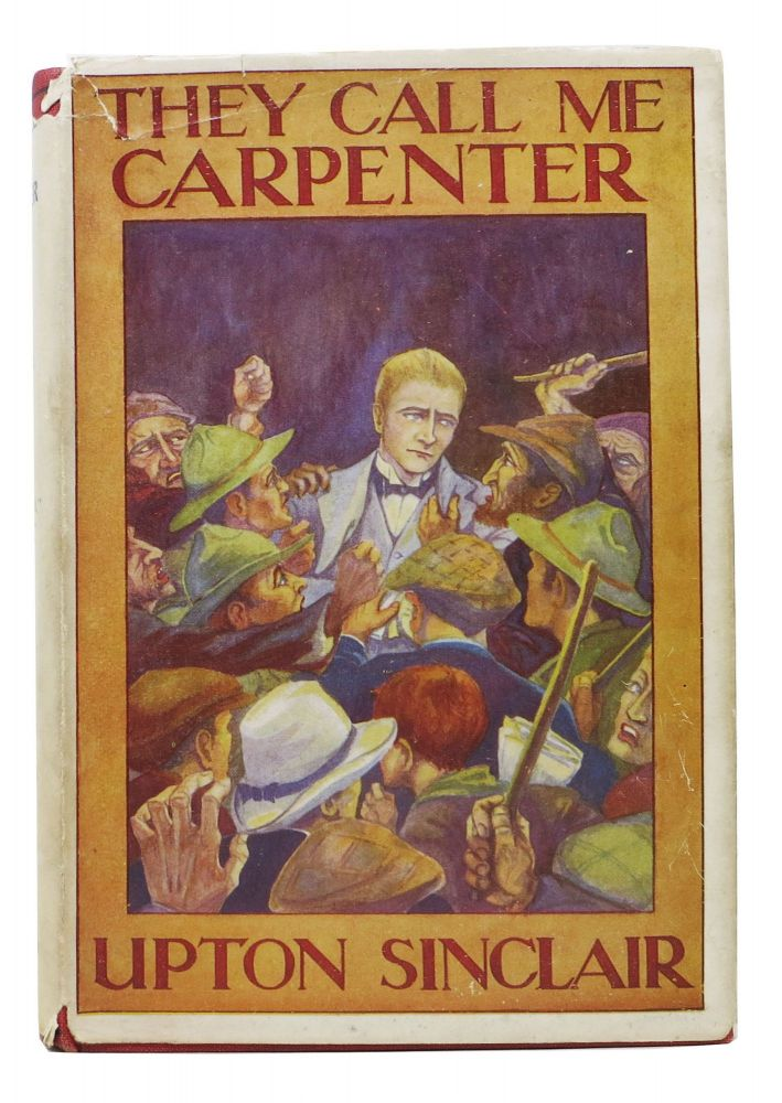 THEY CALL ME CARPENTER. Upton Sinclair, Beall. 1878 - 1968.