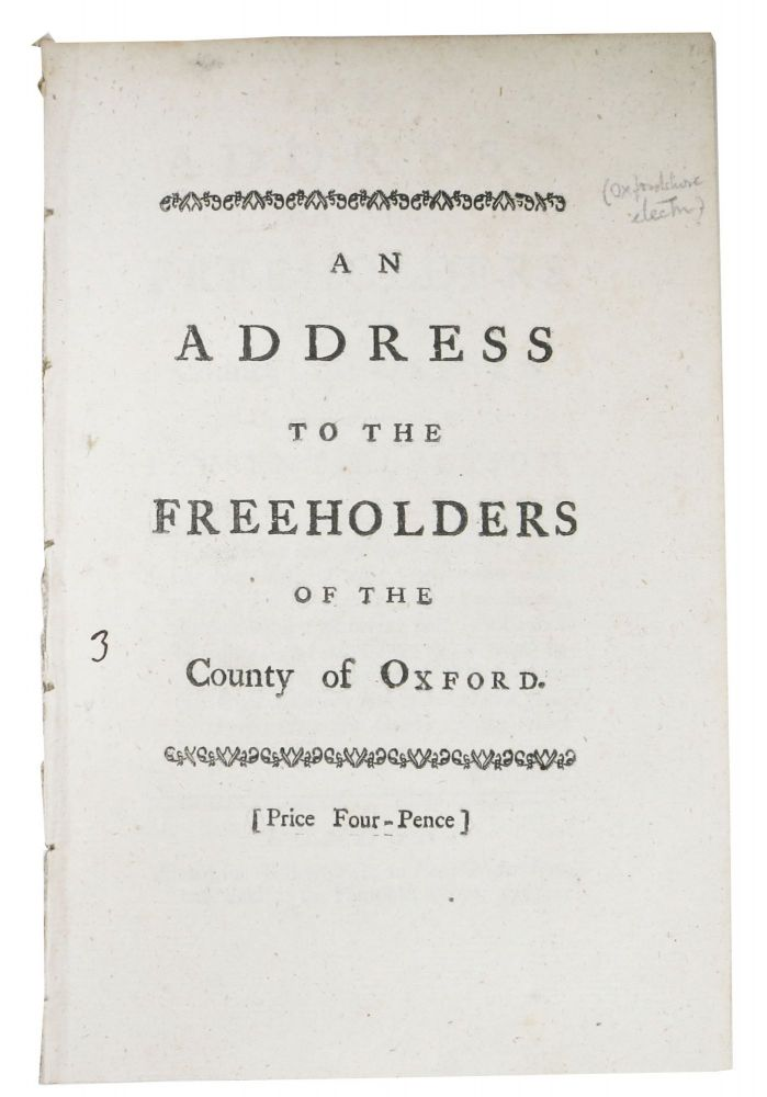 An ADDRESS To The FREEHOLDERS Of The COUNTY Of OXFORD, on the Subject of the Present Election. British History.