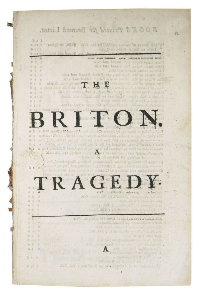 The BRITON. A TRAGEDY. As it is Acted at the Theatre Royal in Drury-Lane by His Majesty's Servants. By Mr. Philips. Ambrose Philips, 1674 - 1749.