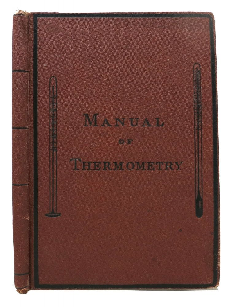 FAMILY THERMOMETRY; A Manual of Thermometry, for Mothers, Nurses, Hospitalers, Etc., and All Who Have Charge of the Sick and the Young. Edward . Choate Seguin, George Cheyne Shattuck - Former Owner, 1812 - 1880, 1827 - 1896.