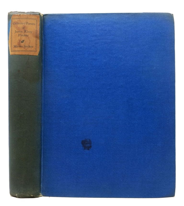 The COLLECTED POEMS Of JAMES ELROY FLECKER.; Edited, with an Introduction, by J. C. Squire. James Elroy . Squire Flecker, Sir John Collings -, 1884 - 1915, 1884 - 1958.