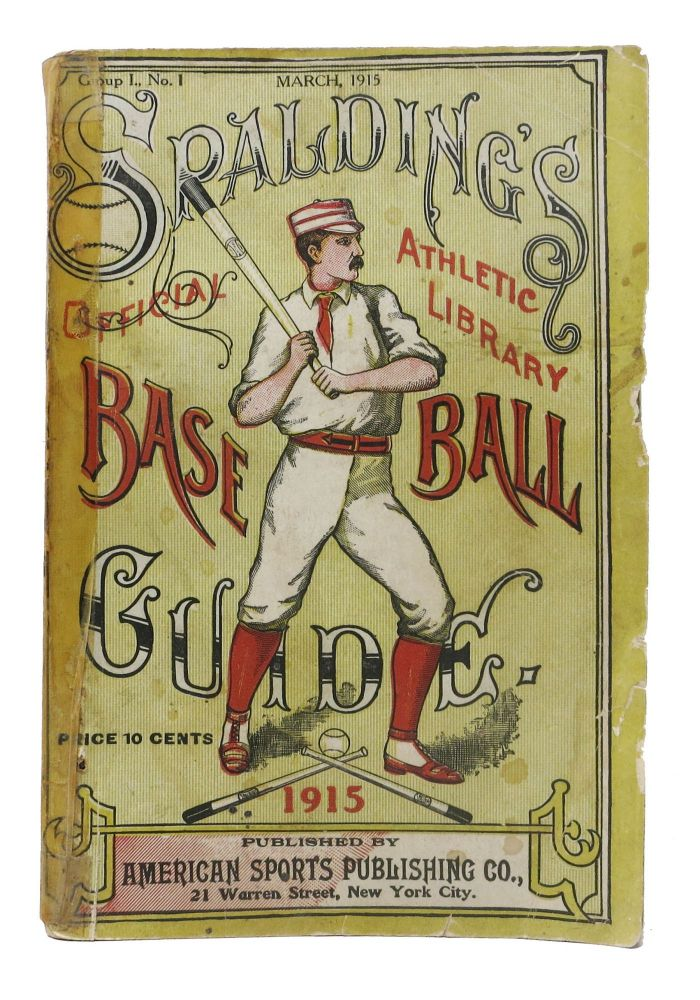 SPALDING'S OFFICIAL BASE BALL GUIDE. Thirty-Ninth Year. 1915.; Spalding's Athletic Library. Group I. No. 1. Price 10 cents. Baseball Literature, John B. - Foster.