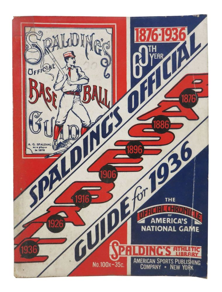 SPALDING'S OFFICIAL BASE BALL GUIDE. Sixtieth Year. 1936.; Spalding's Athletic Library. No. 100x. Price 35 cents. Baseball Literature, John B. - Foster.