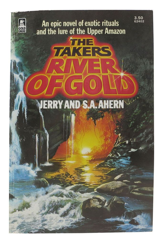 The TAKERS: River of Gold. Jerry Ahern, S. A.