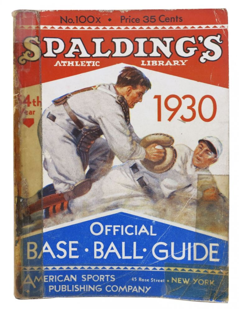 SPALDING'S OFFICIAL BASE BALL GUIDE. Fifty-fourth Year. 1930.; Spalding's Athletic Library. No. 100x. Price 35 cents. Baseball Literature, John B. - Foster.