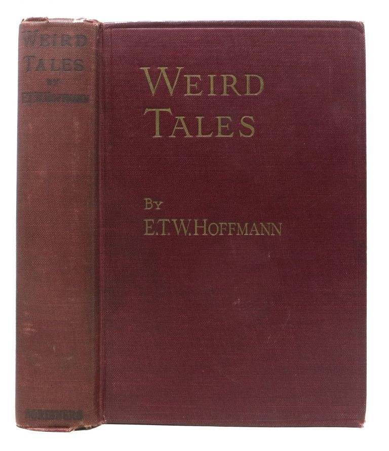 WEIRD TALES.; A Translation from the German by J. T. Bealby, B.A. E. T. A. Bealby Hoffmann, J. T. -.