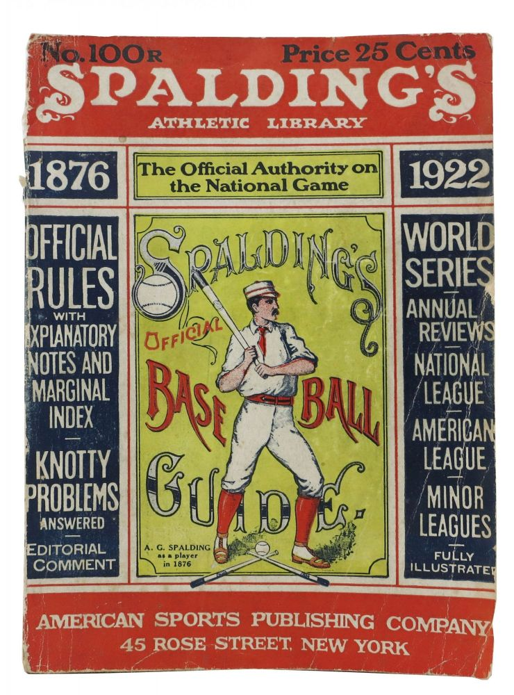 SPALDING'S OFFICIAL BASE BALL GUIDE. Forty-sixth Year. 1922.; Spalding's Athletic Library. No. 100R. Price 25 cents. Baseball Literature, John B. - Foster.