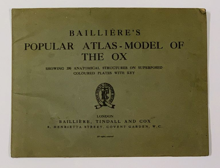BAILLIÈRE'S POPULAR ATLAS - MODEL Of The OX.; Showing 390 Anatomical Structures on Superposed Coloured Plates with Key. Veterinary Ready Reference.