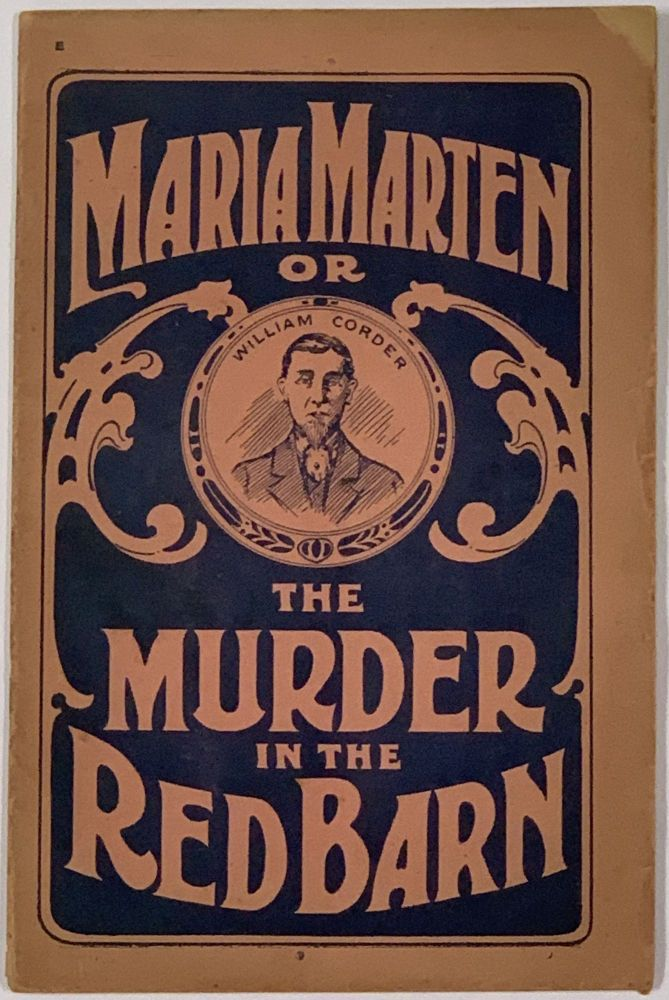 MARIA MARTEN or The Murder in the Red Barn.; Full Account of the Trial, Confession and Execution of William Corder. True Crime, Maria - Victim. Corder Marten, William - Defendant, 1801 - 1827, 1803 - 1828.